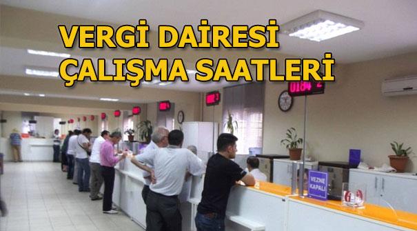 Vergi Dairesi saat kaçta açılıyor ve kapanıyor? 2018 Vergi Dairesi çalışma saatleri - Vergi Dairesi haftasonu açık mı?