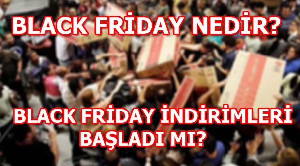 Black Friday nedir? Black Friday indirimleri başladı mı?