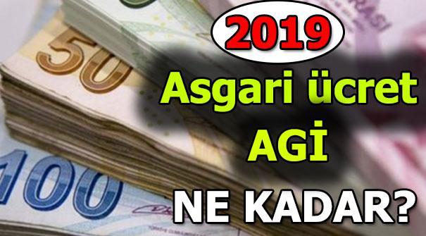 Asgari ücret ve 2019 AGİ ne kadar?