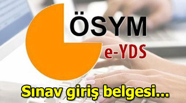2019 e-YDS ne zaman? Sınav giriş belgeleri yayınlandı mı?