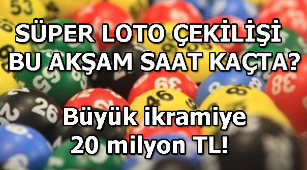 Süper Loto çekilişinde büyük ikramiye 20 milyon TL!