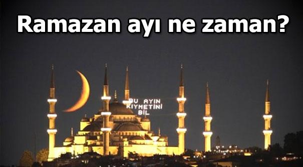 11 Ayın sultanı Ramazan ayı ne zaman başlıyor?