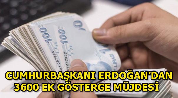 Memura 3600 ek gösterge zammı tarihi belli oldu mu? Cumhurbaşkanı Erdoğan'dan açıklama