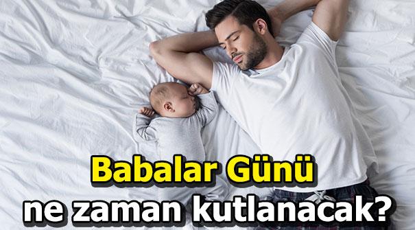 Babalar Günü ne zaman? 2019 Babalar günü hangi gün?