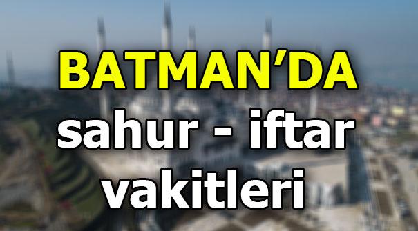 Batman namaz vakitleri! Batman'da sahur ve iftar saati