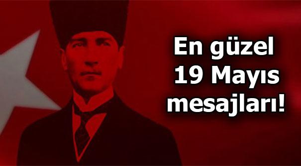 En güzel 19 Mayıs mesajları - Yepyeni 19 Mayıs Atatürk'ü Anma, Gençlik ve Spor Bayramı mesajları