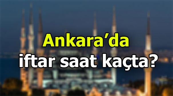 Ankara'da iftar saat kaçta? 2019 Ramazan imsakiyesi