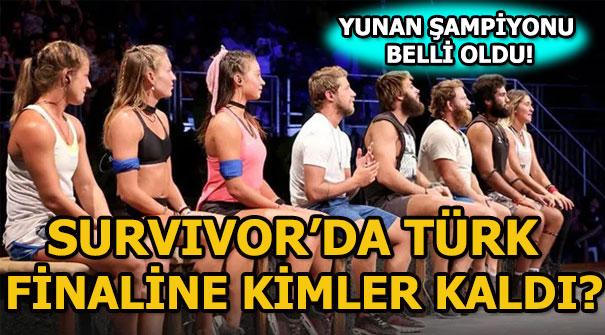 Survivor'da Türk finaline kimler kaldı, kimler elendi? Survivor'da Yunan şampiyonu kim oldu?